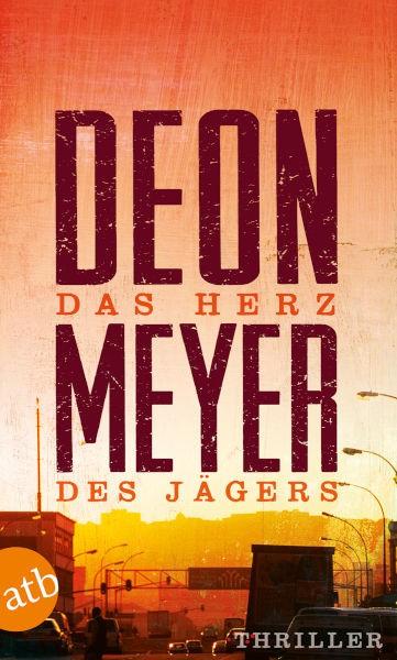 Deon Meyer DAS HERZ DES JÄGERS