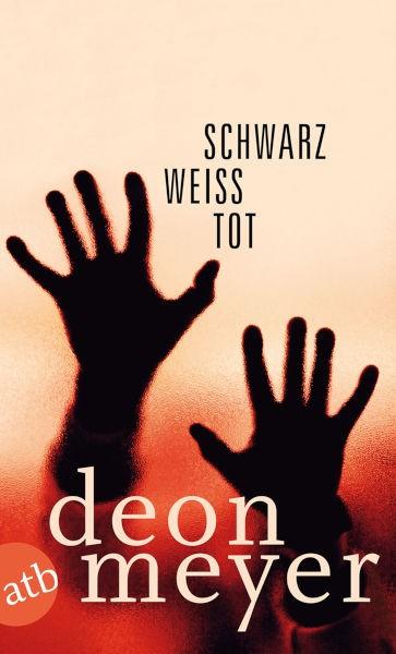 Deon Meyer SCHWARZ. WEISS. TOT.