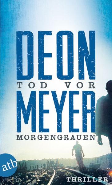 Deon Meyer TOD VOR MORGENGRAUEN