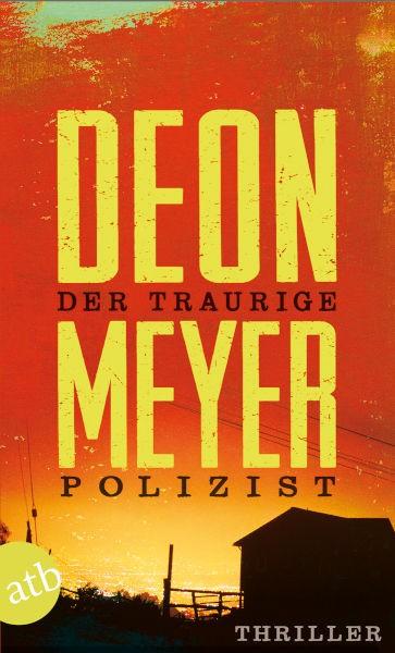 Deon Meyer DER TRAURIGE POLIZIST