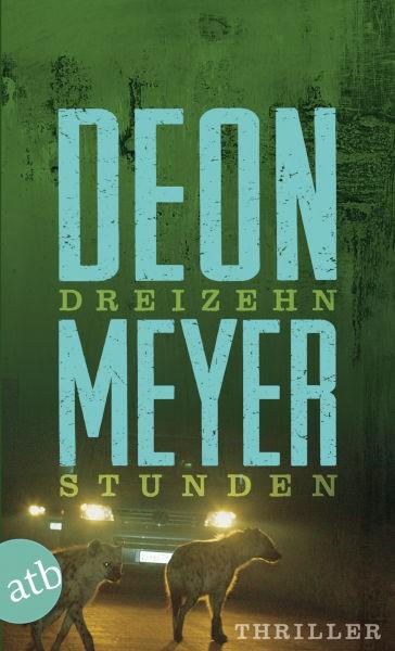 Deon Meyer DREIZEHN STUNDEN